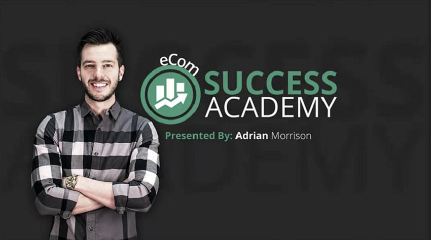 eCom Success Academy 2017 – Adrian Morrison download