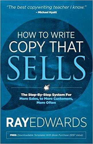 How to Write Copy That Sells: The Step-By-Step System for More Sales, to More Customers, More Often download