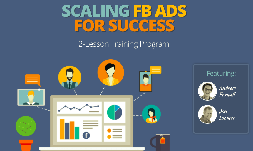 Scaling FB Ads for Success – Jon Loomer & Andrew Foxwell download