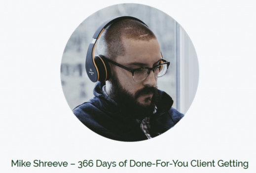 366 Days of Done-For-You Client Getting – Mike Shreeve download